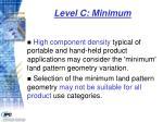 level c minimum