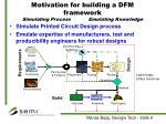 motivation for building a dfm framework simulating process emulating knowledge