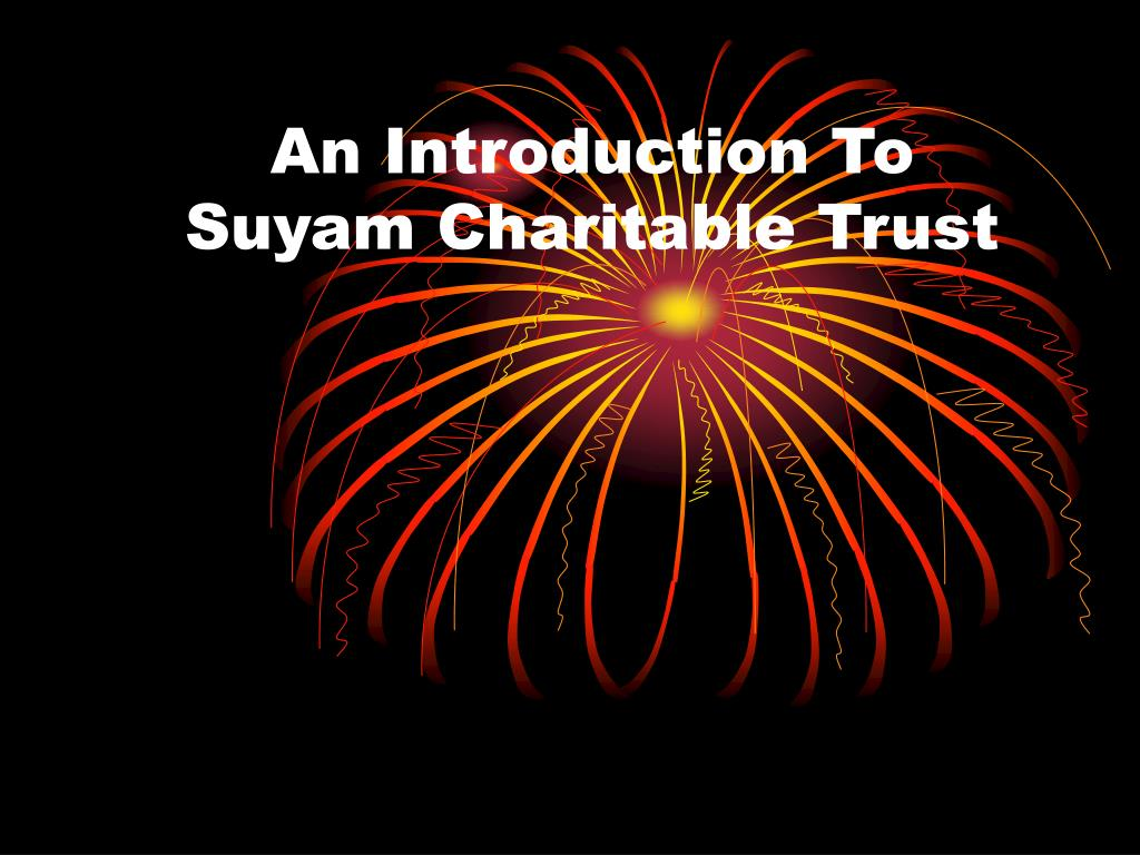 an introduction to suyam charitable trust l.