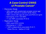 a case control gwas of prostate cancer