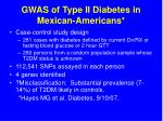gwas of type ii diabetes in mexican americans