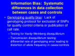 information bias systematic differences in data collection between cases and controls