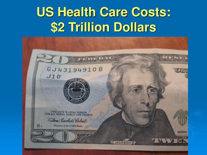 Us health care costs 2 trillion dollars