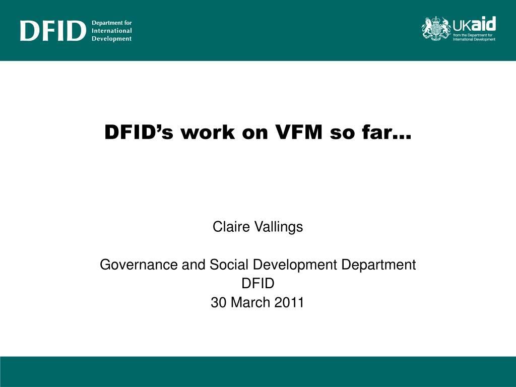 DFID's work on VFM so far…