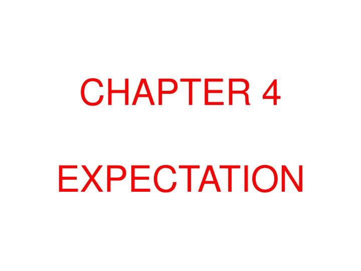 Chapter 4 expectation