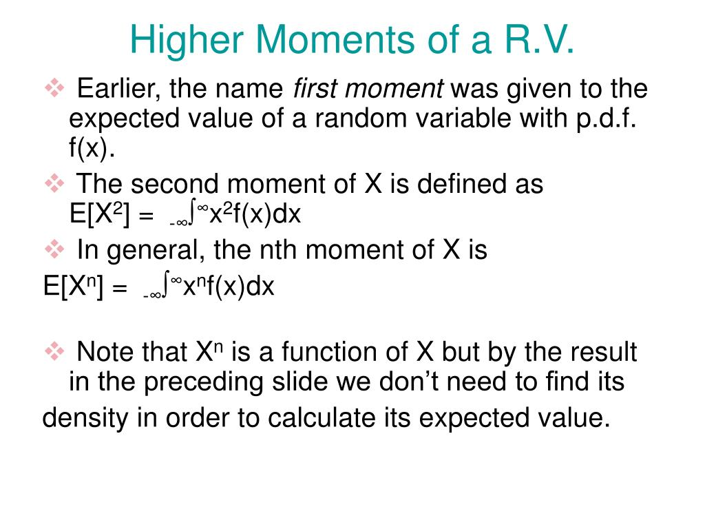 Higher Moments of a R.V.