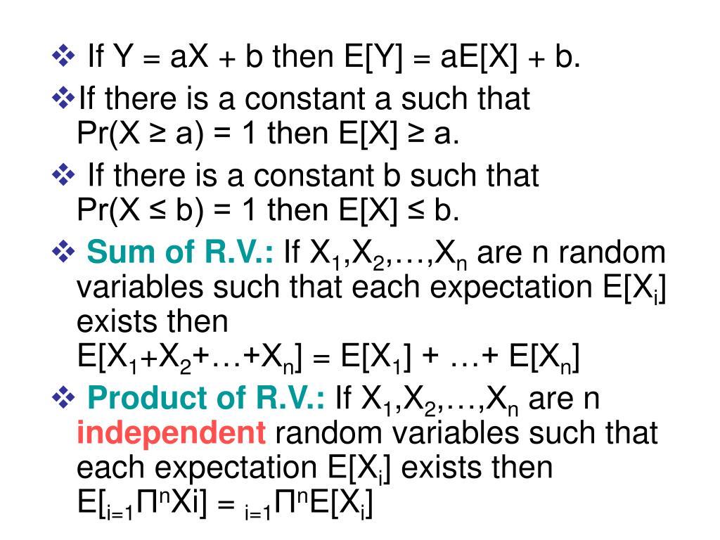 If Y = aX + b then E[Y] = aE[X] + b.