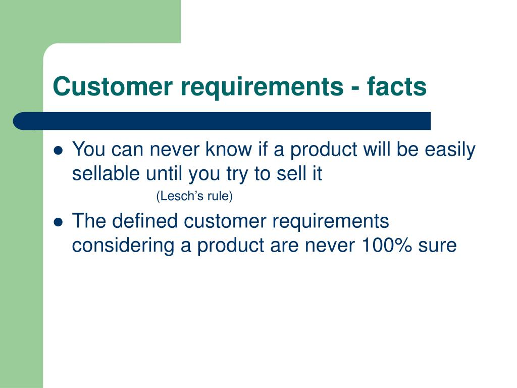 Customer requirements - facts
