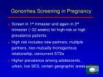 gonorrhea screening in pregnancy