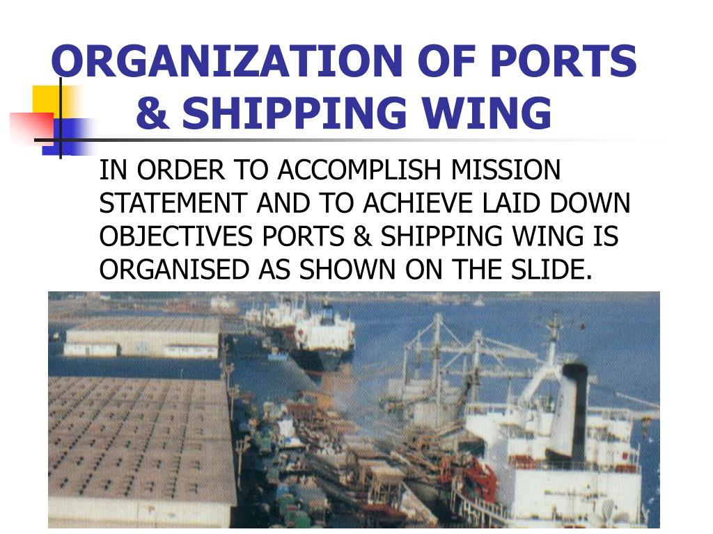 ORGANIZATION OF PORTS & SHIPPING WING