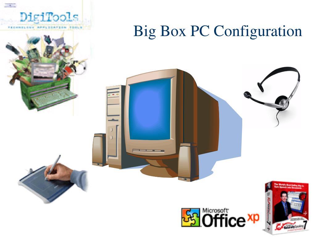 Big Box PC Configuration
