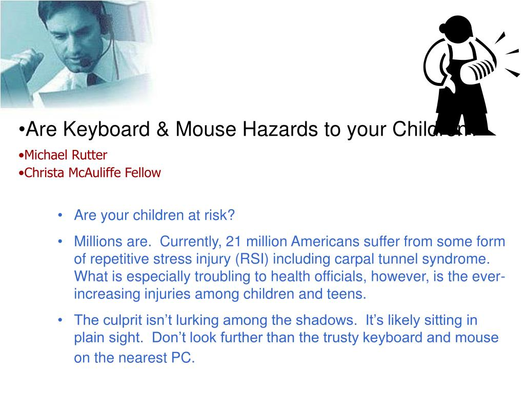 Are Keyboard & Mouse Hazards to your Children?