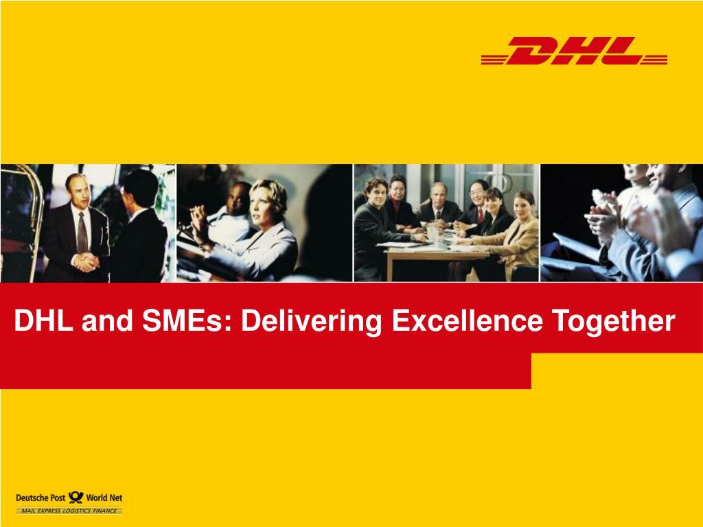 DHL and SMEs: Delivering Excellence Together