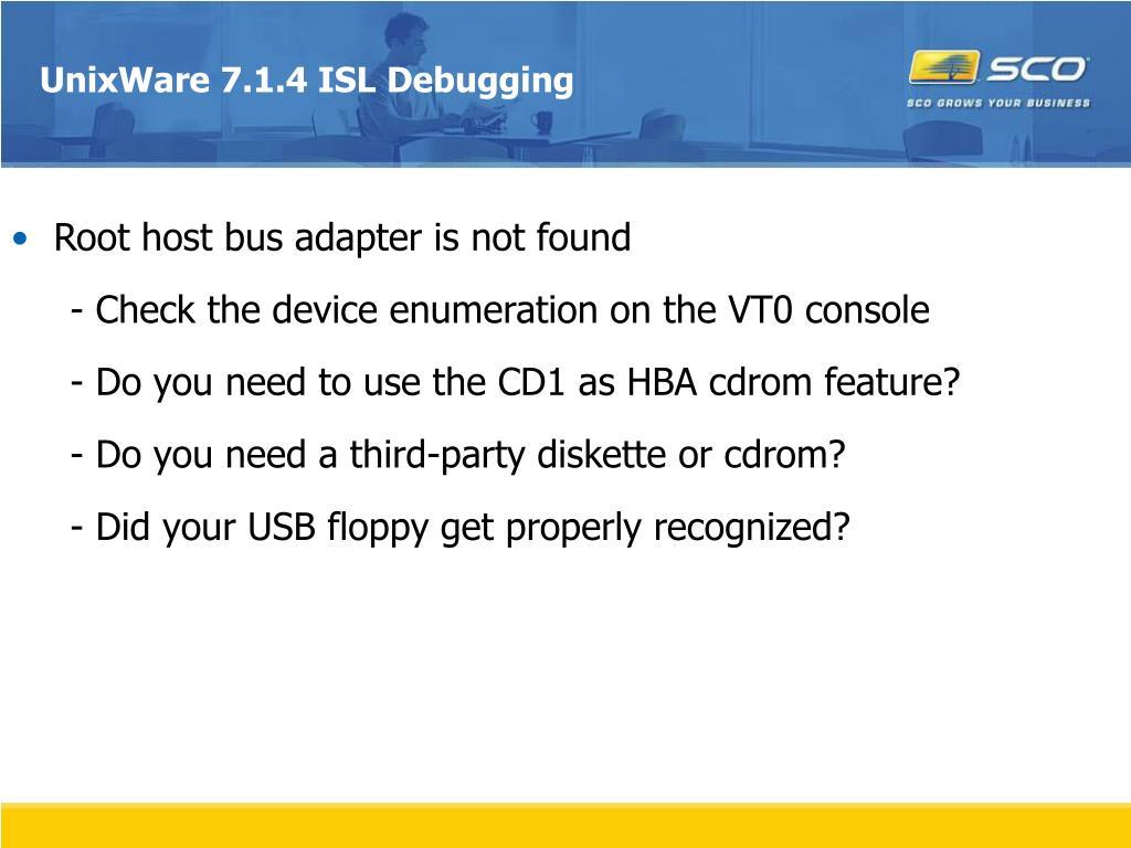 UnixWare 7.1.4 ISL Debugging