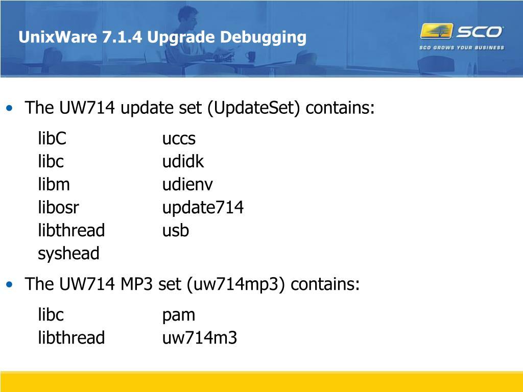 UnixWare 7.1.4 Upgrade Debugging