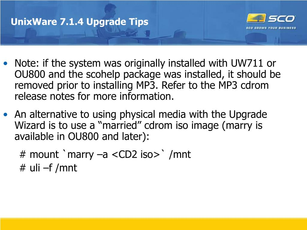 UnixWare 7.1.4 Upgrade Tips