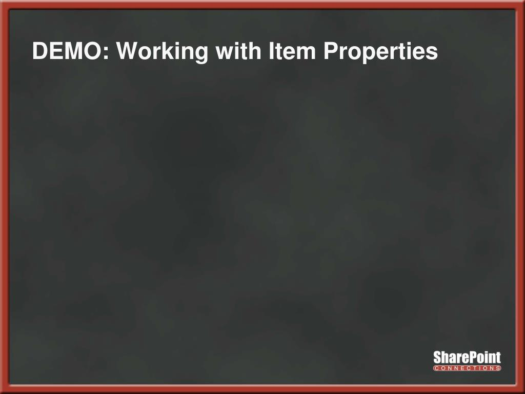 DEMO: Working with Item Properties