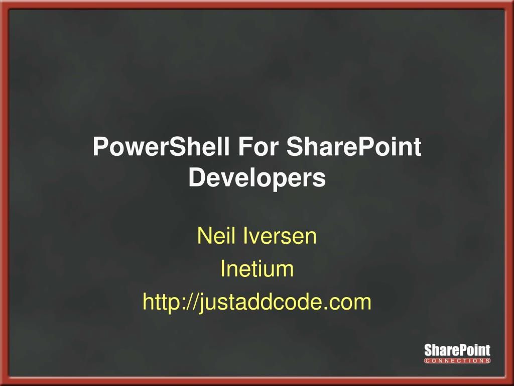 PowerShell For SharePoint Developers
