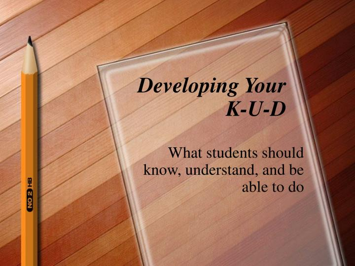Developing your k u d