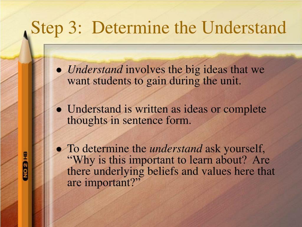 Step 3:  Determine the Understand