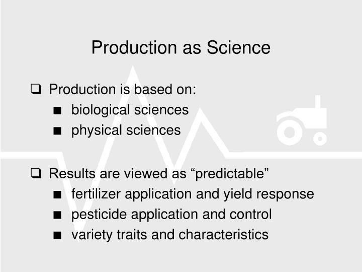 Production as science