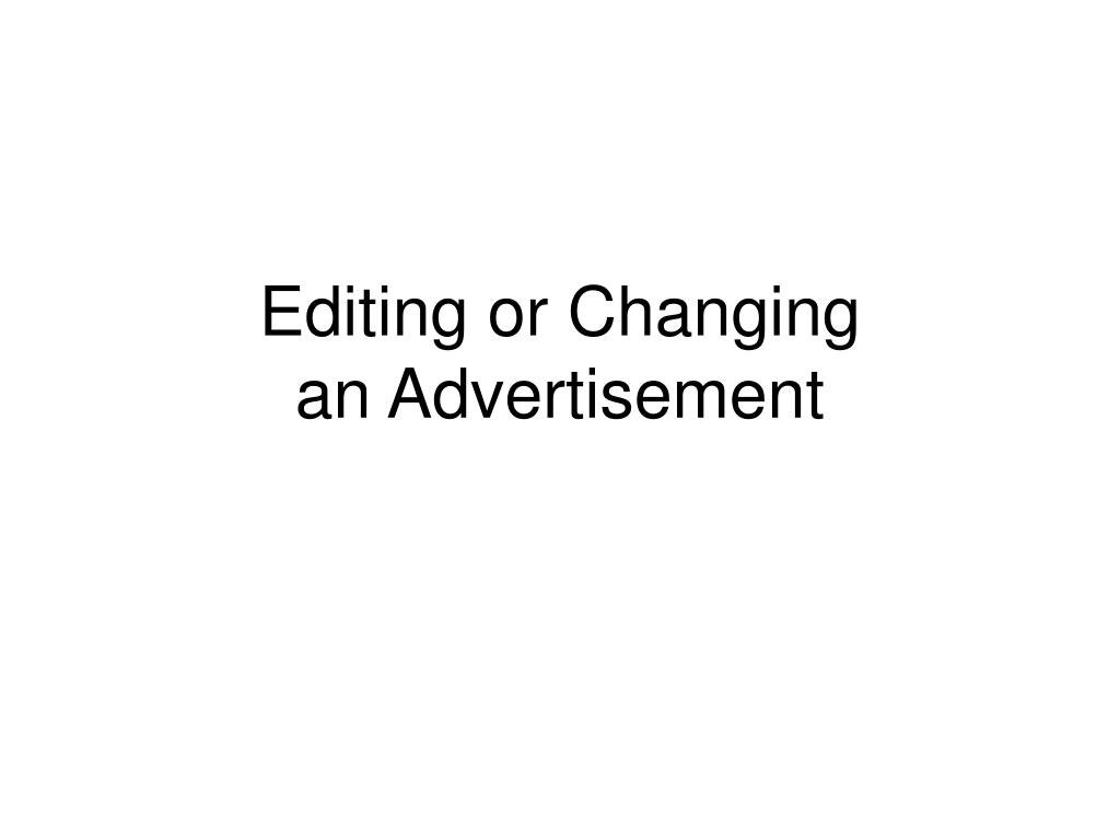 Editing or Changing