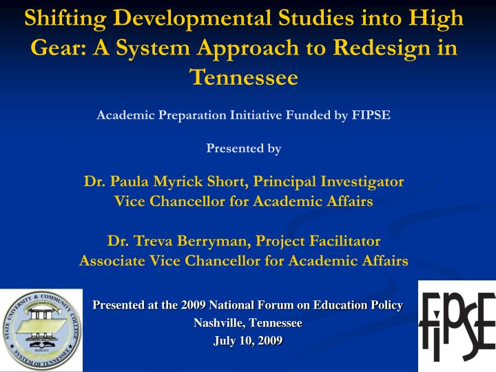 Presented at the 2009 national forum on education policy nashville tennessee july 10 2009