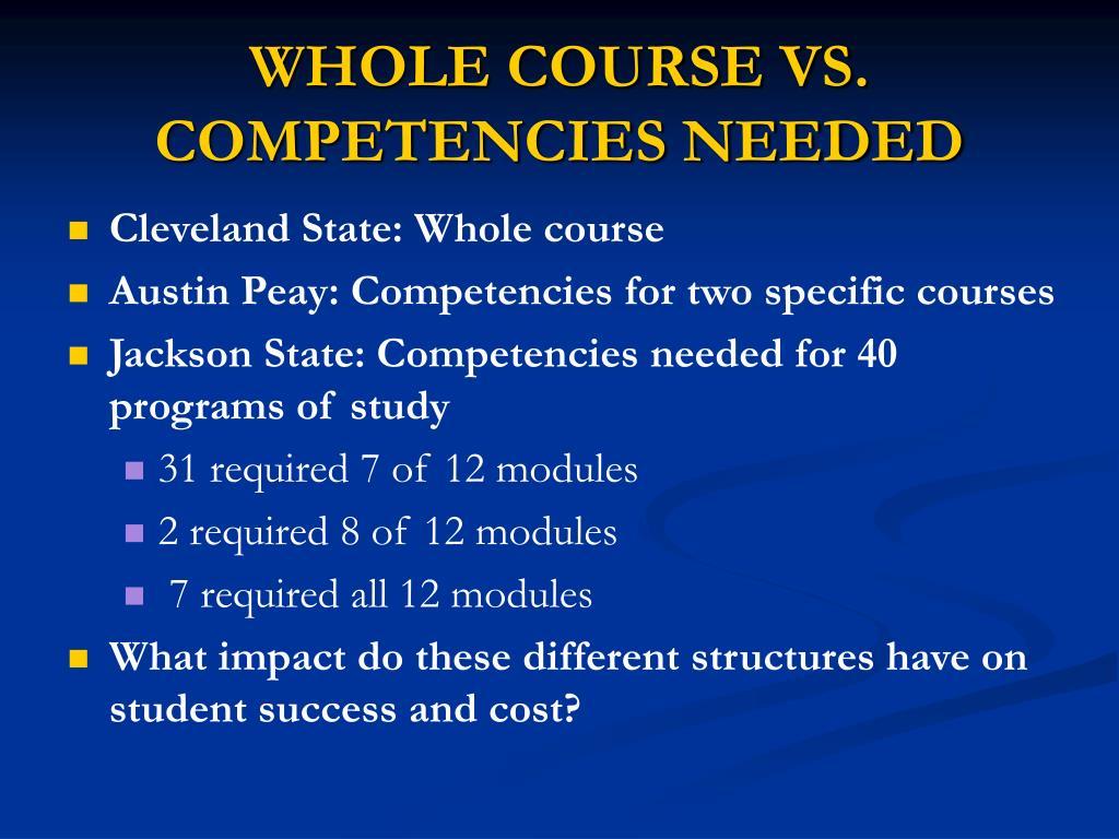 WHOLE COURSE VS. COMPETENCIES NEEDED