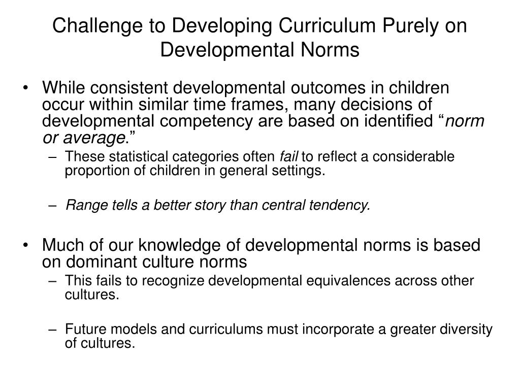Challenge to Developing Curriculum Purely on Developmental Norms