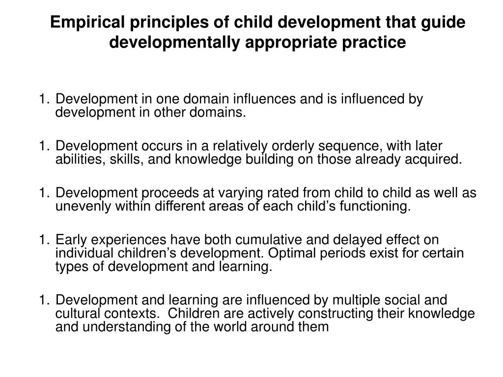 Empirical principles of child development that guide developmentally appropriate practice
