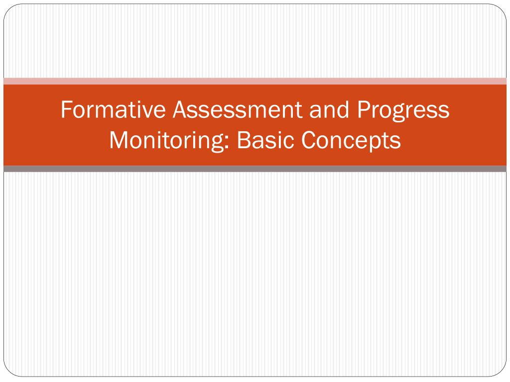Formative Assessment and Progress Monitoring: Basic Concepts