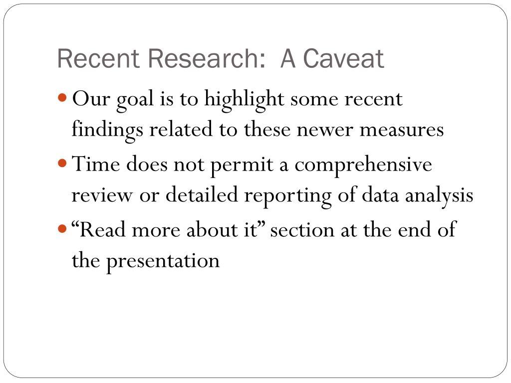 Recent Research:  A Caveat
