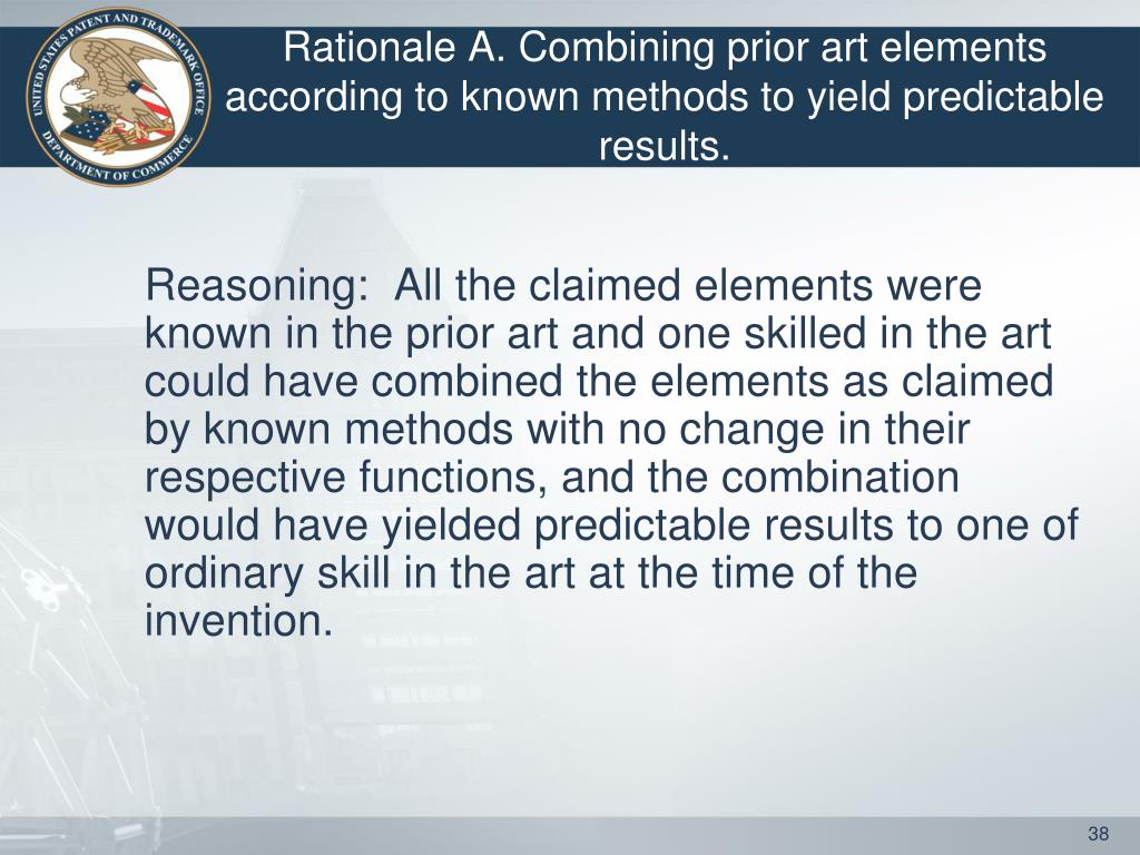 Rationale A. Combining prior art elements according to known methods to yield predictable results.