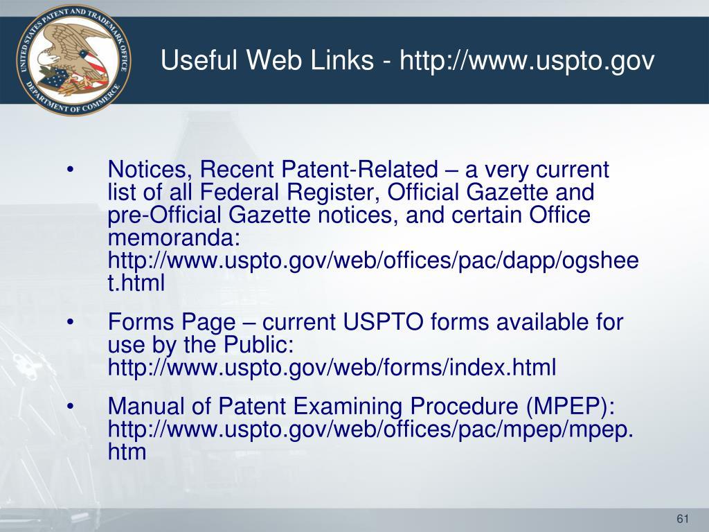 Useful Web Links - http://www.uspto.gov