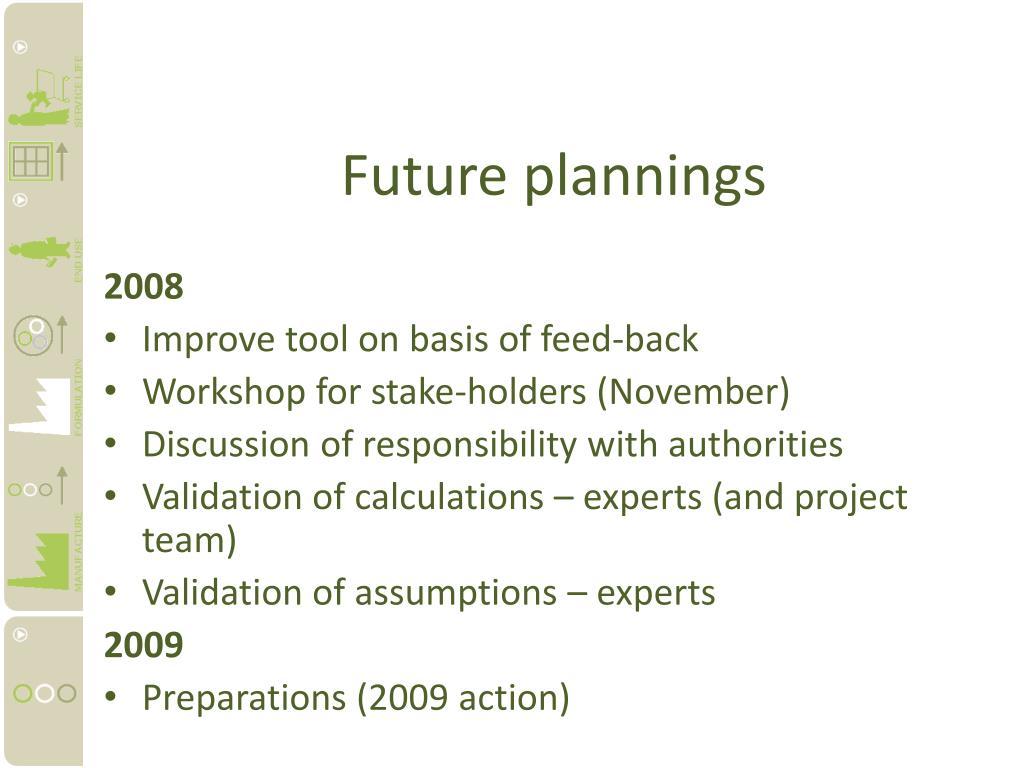 Future plannings