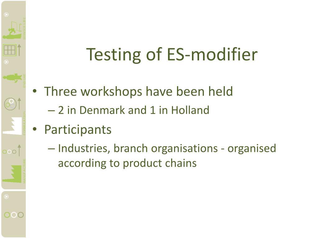 Testing of ES-modifier