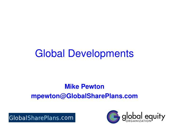 Global developments