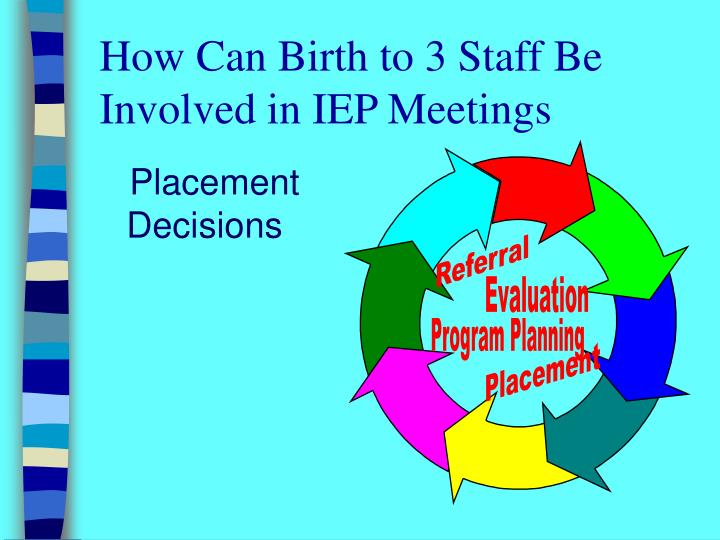 How Can Birth to 3 Staff Be Involved in IEP Meetings