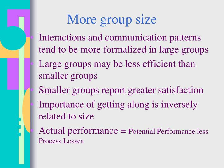 More group size