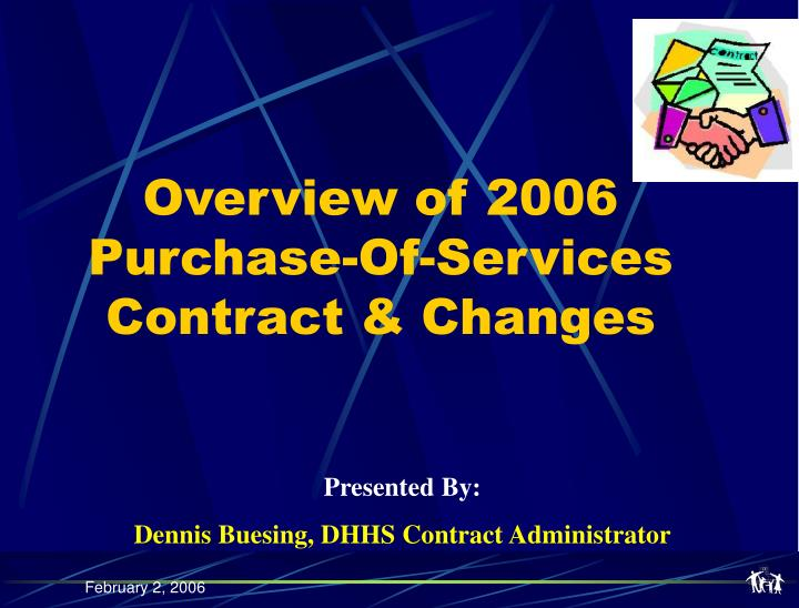 Overview of 2006 purchase of services contract changes