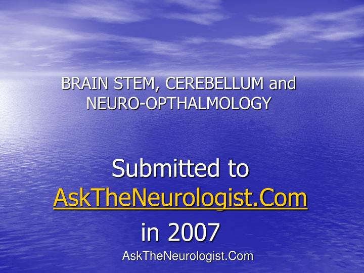 Brain stem cerebellum and neuro opthalmology