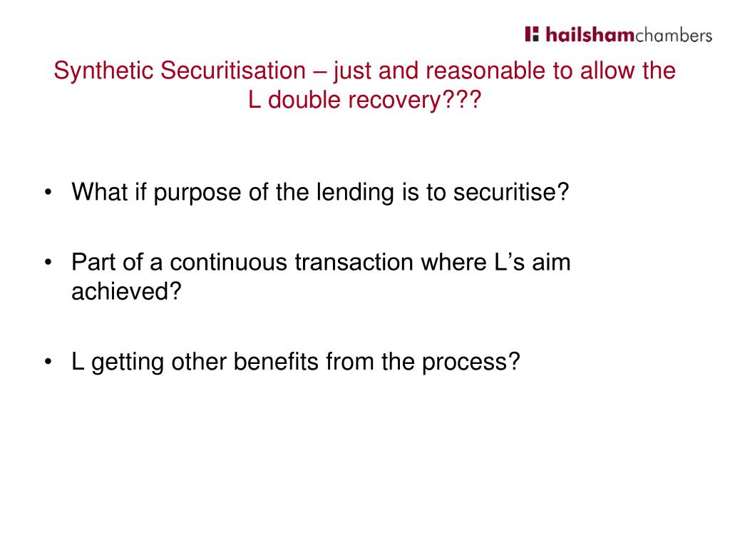 Synthetic Securitisation – just and reasonable to allow the L double recovery???