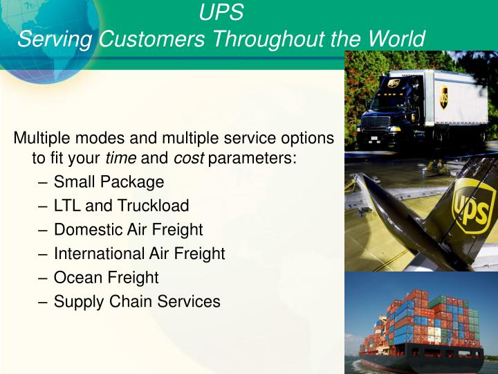 Ups serving customers throughout the world