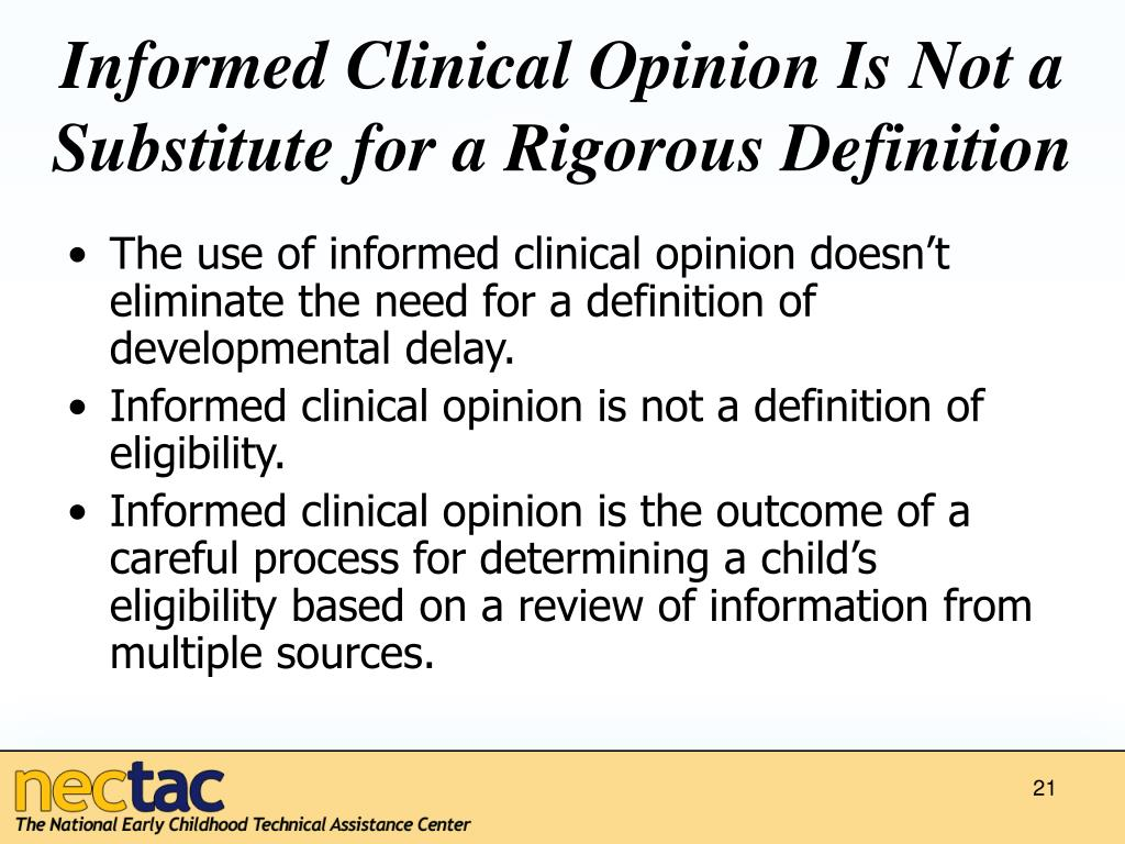 Informed Clinical Opinion Is Not a Substitute for a Rigorous Definition