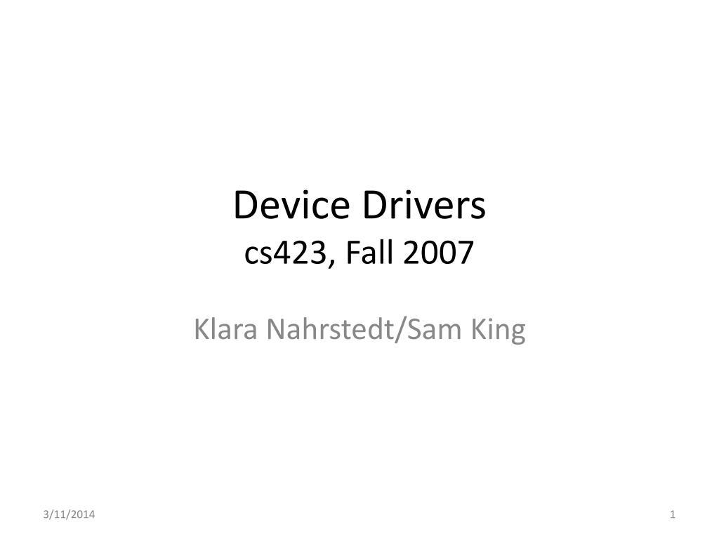 device drivers cs423 fall 2007 l.