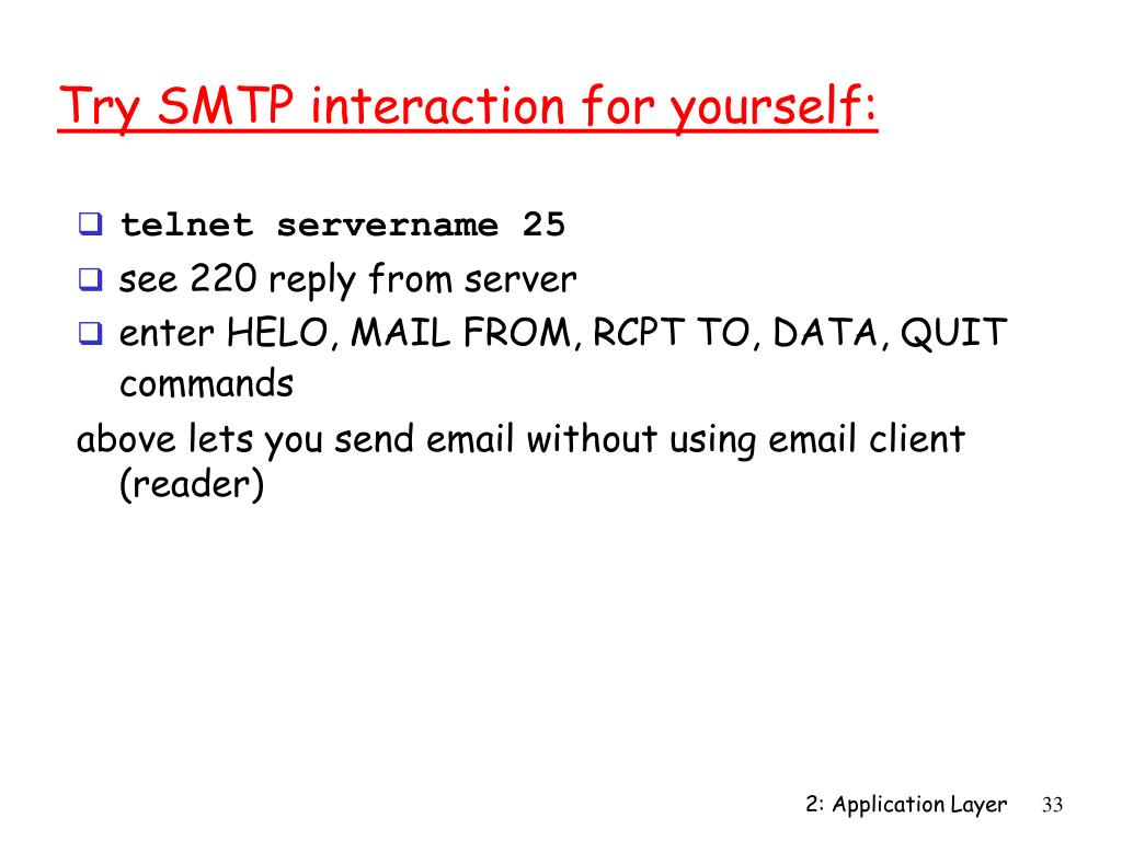 Try SMTP interaction for yourself: