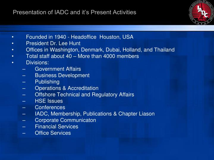 Presentation of iadc and it s present activities