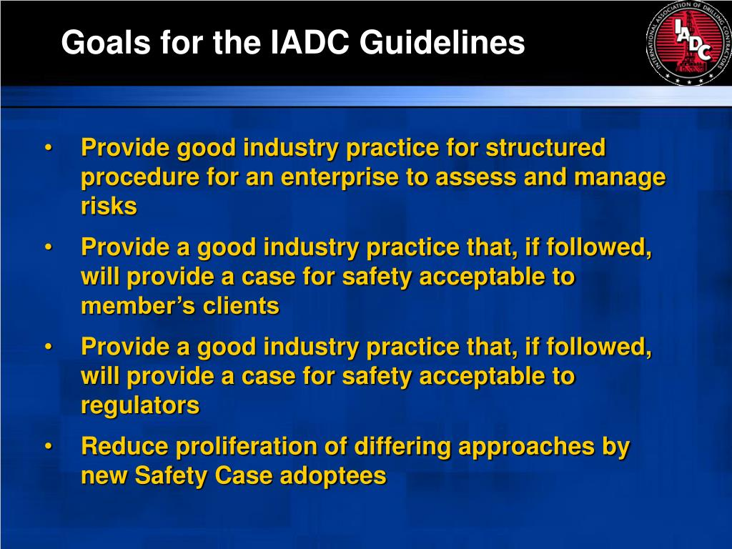 Goals for the IADC Guidelines
