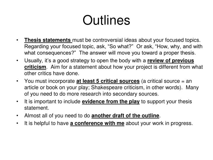 outlining thesis statement The thesis statement is the guiding force of your literary essay body outline: now that you have created a thesis statement, you may proceed with the body paragraphs.