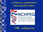 a pathway to informed interested providers